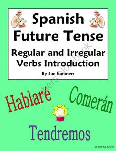 Spanish Future Tense Regular & Irregular Verbs Introduction from Sue Summers on TeachersNotebook.com (2 pages)  - Explanation and introduction, full conjugations are ar/er/ir verbs with sample sentences and 12 irregulars with sample sentences.