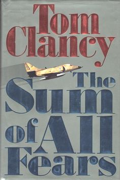 Google Image Result for http://upload.wikimedia.org/wikipedia/en/f/fa/Tom_Clancy_-_The_Sum_of_All_Fears_cover.jpg
