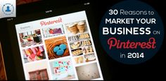 30 Reasons to Market Your Business on Pinterest in 2014 [Infographic] http://www.business2community.com/infographics/30-reasons-market-business-pinterest-2014-infographic-0763727#!uue4U