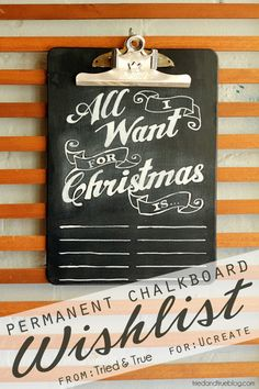 Chalkboard Wish List Tutorial by Tried and True with free printable to create the chalkboard.