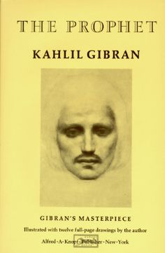 The Prophet, by Kahlil Gibran.
