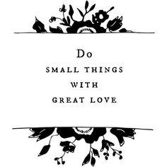 life, inspir quot, small thing, faith, wisdom