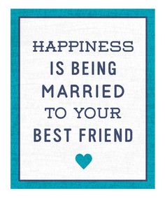 Happiness is Being Married to your Best Friend #quote #wall #art