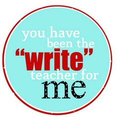 The 'write' teacher.