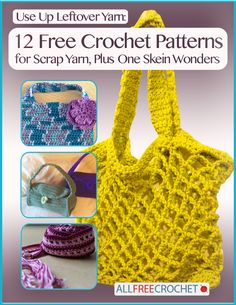Use Up Leftover Yarn: 12 Free Crochet Patterns for Scrap Yarn, Plus One Skein Wonders - Find out what to do with your leftover strands of yarn!