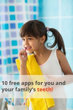 Dental Health Apps: 10 Free for You and Your Kids