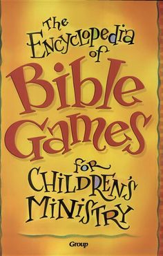 The Encyclopedia Of Bible Games For Children's Ministry - Group Publishing - Google Books. You can read the whole book from this pin