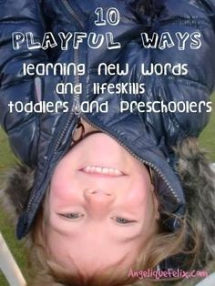 10 times of learning new words, life skills and concepts through play