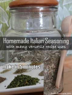 Homemade Italian Seasoning with Many Versatile Recipe Uses and 5 Minutes to Make