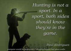 "hunting isnt murder ""hunting is murder i think not "" 1 is hunting murder this is something that people should think about many people walk around and believe that hunting is."