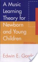 A Music Learning Theory for Newborn and Young Children by Edwin Gordon