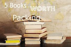 5 books worth packing for your next trip!