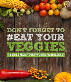 "We asked #ag bloggers to share their favorite recipes, how they make feeding their kids veggies ""fun,"" and things to consider when shopping in the produce aisle. Join the conversation with #EatYourVeggies."