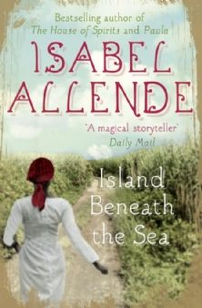 Island Beneath the Sea by Isabel Allende (~)