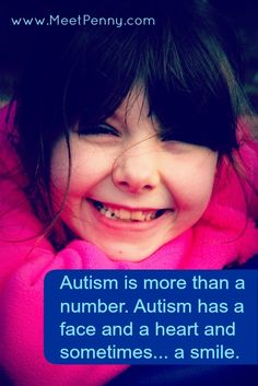 April is Autism Awareness Month. Autism is more than a number. Autism has a face and a heart and sometimes... a smile.