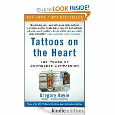 Amazon.com: Tattoos on the Heart: The Power of Boundless Compassion eBook: Gregory Boyle: Kindle Store