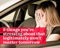 9 Things You're Stressing About That Legitimately Won't Matter Tomorrow