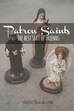 Patron Saints, the Best Sort of Friends //Someday Saints Blog