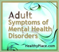Complete list of psychiatric disorders and the adult symptoms of mental health disorders.