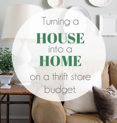 house into home on a thriftstore budget