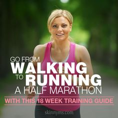 Go from Walking to Running a Half Marathon in just 18 Weeks! #running #fitness #skinnyms #walking