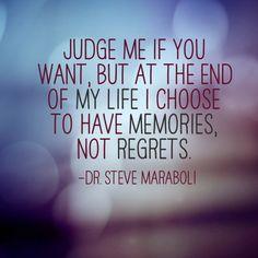 life, inspir quot, judges, fav quotessayingsfunni, regret, memories, steve maraboli, live, choos memori