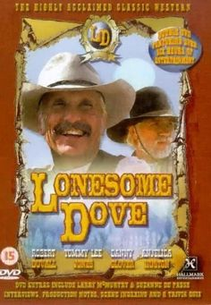 """Lonesome Dove (Mini-series) ~ """"Epic story about two former Texas rangers who decide to move cattle from the south to Montana. Augustus McCrae and Woodrow Call run into many problems on the way..."""""""