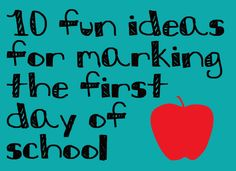 First day of school...so many cute ways to make it memorable.