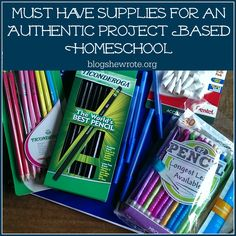 Must Have Supplies for an Authentic Project Based Homeschool - Blog, She Wrote