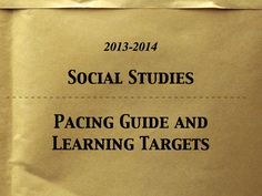 Elementary Education - 2013-2014 K-5 Social Studies Pacing Guides and Learning Targets