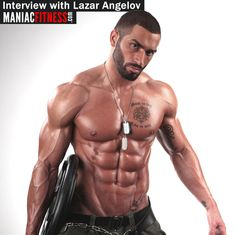 Lazar Angelov  http://www.maniacfitness.com/interviews/lazar-angelov-interview/