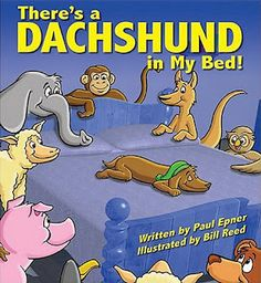 Dachshunds in Literature: There's a Dachshund in My Bed!