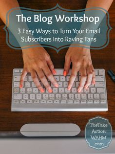 Blog Workshop: Turn Your Email Subscribers Into Loyal Fans thetakeactionwahm...  It's frustrating to have an email list that never opens your emails... find out how to