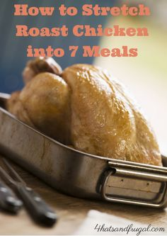 A great tutorial on how to stretch roast chicken into 7 meals and save tons of money.