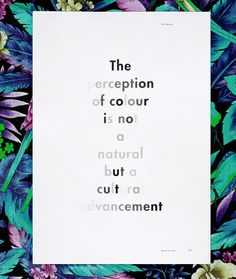 The Perception of colour is not a natural but a cultural advancement by Karl Gerstner / poster by Joe Stratton