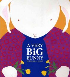 """A Very Big Bunny"" by Marisabina Russo"
