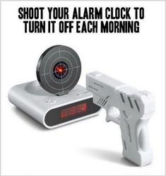 My boys would actually get up in the morning!