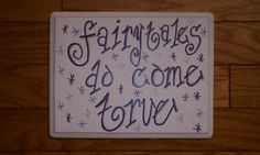 Fairytales do come true  Cool decorative wooden sign