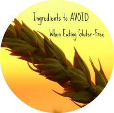 Ingredients to avoid on a gluten free diet updated December 2013 by @Jean Layton-Gluten-Free Doctor