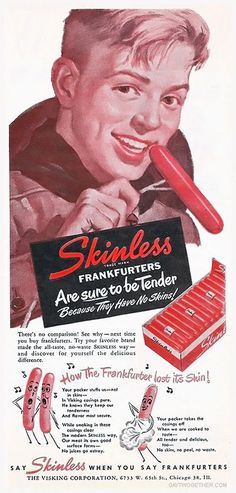 """""""Tender Because They Have No Skins""""    [ circa - 1950's - advertisement ]"""