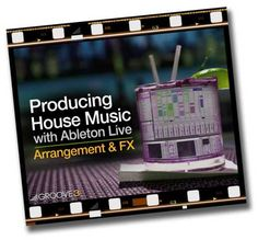 Producing House With Ableton Live Arragement And FX TUTORiAL Magesy.Club