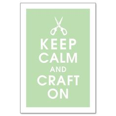 Keep Calm and Craft On. #Keep_calm #crafts