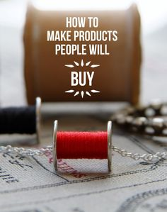 How to make products