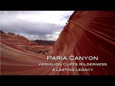 Amazing educational video about Paria Canyon/Vermilion Cliffs Wilderness - A Lasting Legacy