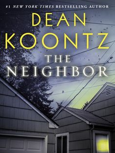 The Neighbor (Short Story) by Dean Koontz.  Click the cover image to check out or request the bestsellers kindle.