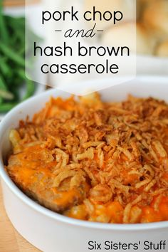 Pork Chops and Hash Brown Casserole Recipe from SixSistersStuff.com.  An old family favorite that serves as a main dish and side dish! #recipes #casserole #pork
