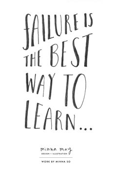 failure is the best way to learn / by minna so from minna may