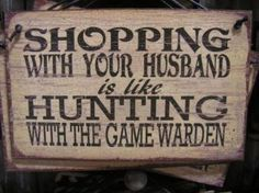 ;-) shop, the game, husband quotes, funni, joke, thought, funny quotes, hunting quotes, true stories