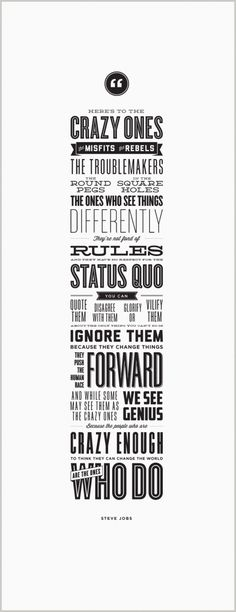 "'Here's to the Crazy Ones's' by Steve Jobs: 10 x 26"" letterpress poster, 100% of profits to be donated to the Acumen Fund which exists to end worldwide poverty by investing in sustainable entrepreneurial projects and breakthrough ideas. via swissmiss #crazyonesquote #Steve_Jobs #swissmiss #Poster"