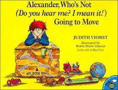 """""""Alexander, Who's Not (Do you hear me? I mean it!) Going to Move"""" by Judith Viorst  Classic book that discusses the emotions of #moving"""